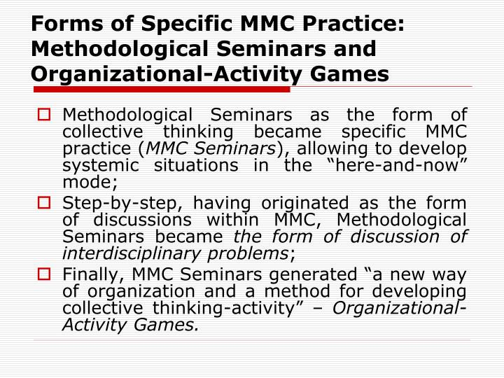 Forms of Specific MMC Practice: Methodological Seminars and Organizational-Activity Games