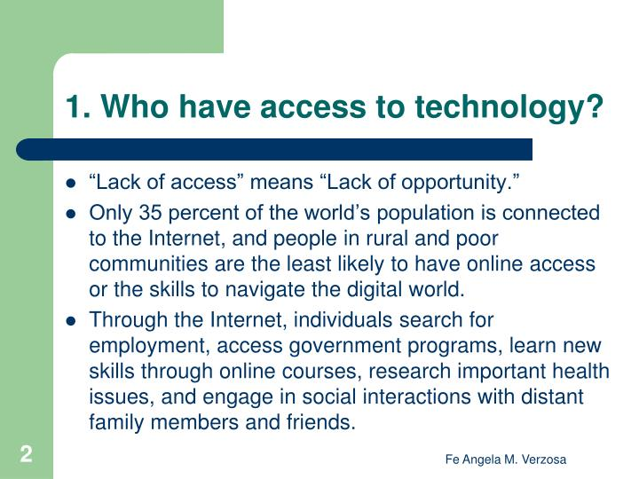 1 who have access to technology