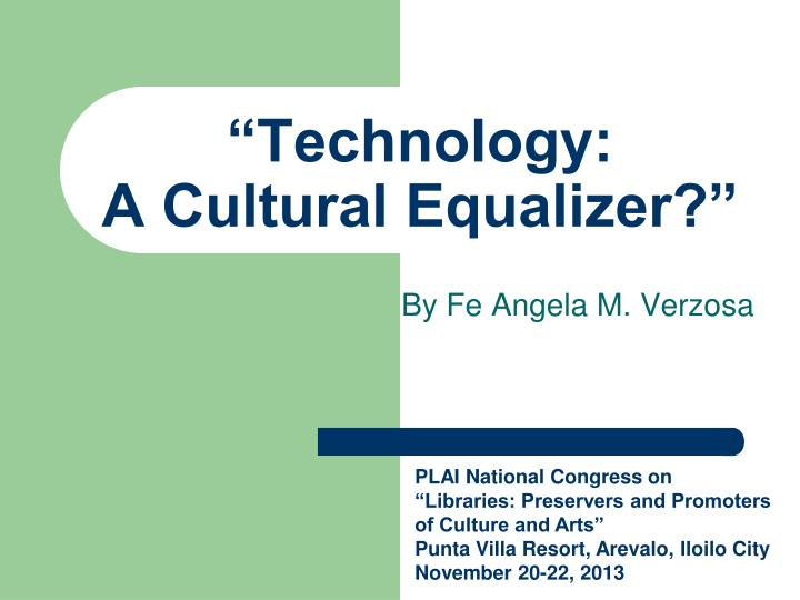 Technology a cultural equalizer