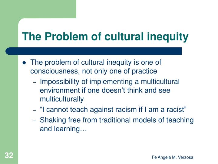The Problem of cultural inequity