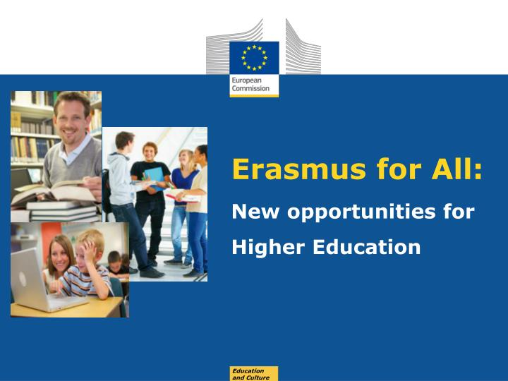 erasmus for all new opportunities for higher education