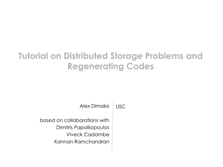 Tutorial on Distributed Storage Problems and Regenerating Codes
