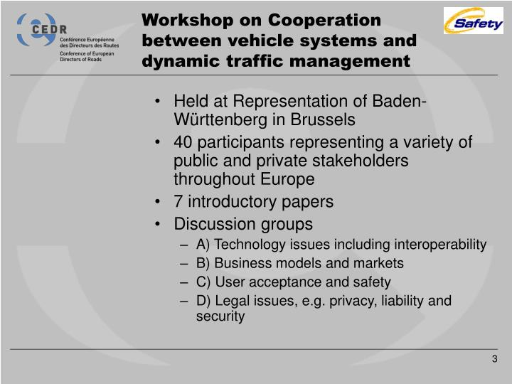 Workshop on cooperation between vehicle systems and dynamic traffic management