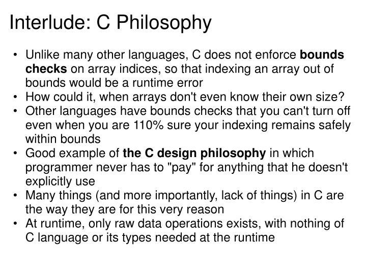 Interlude: C Philosophy