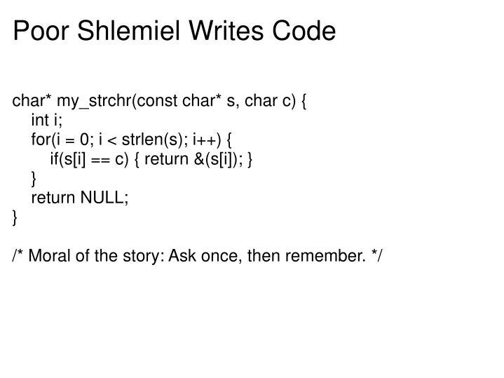 Poor Shlemiel Writes Code
