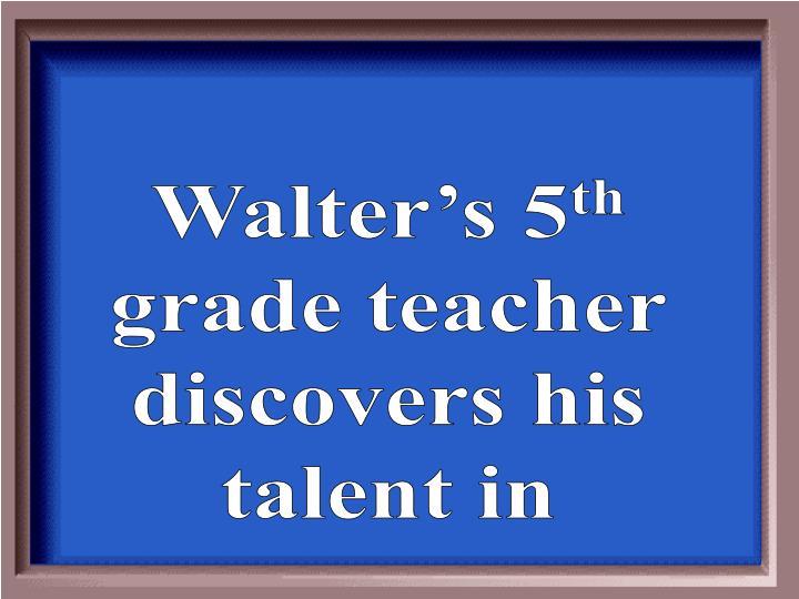 Walter's 5