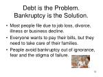 debt is the problem bankruptcy is the solution