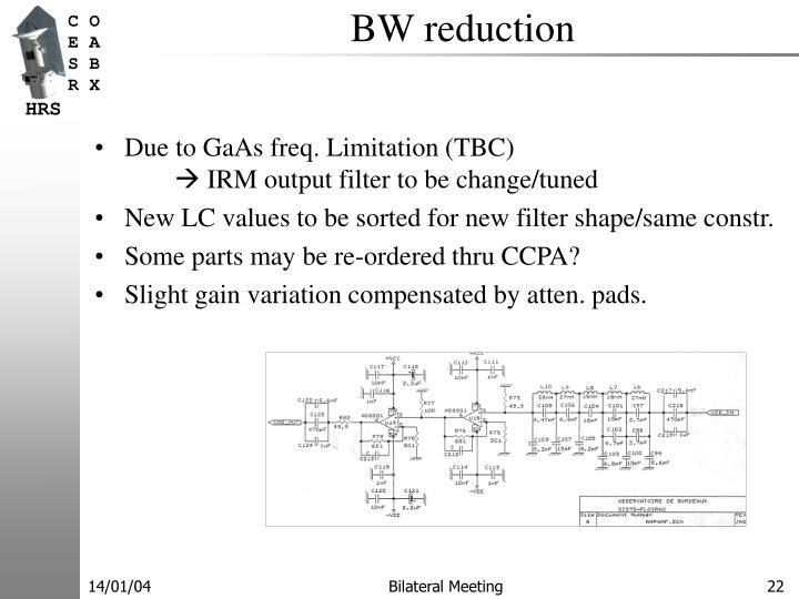 BW reduction