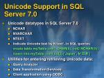 unicode support in sql server 7 0