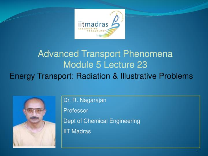 Dr r nagarajan professor dept of chemical engineering iit madras