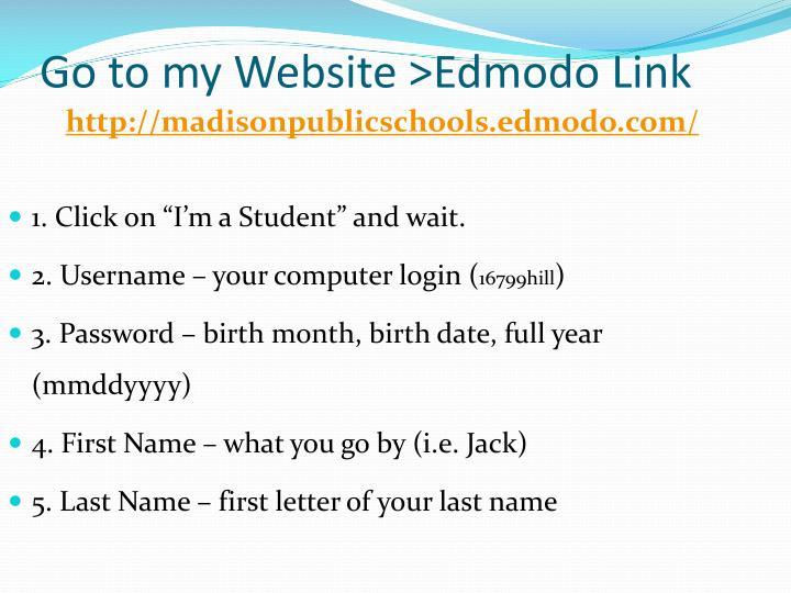 Go to my website edmodo link