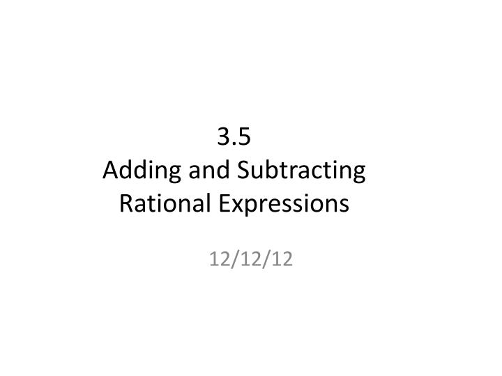 3 5 adding and subtracting rational expressions n.