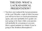 the end what a lackadaisical presentation