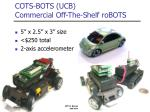 cots bots ucb commercial off the shelf robots