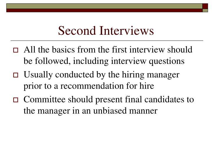 Second Interviews