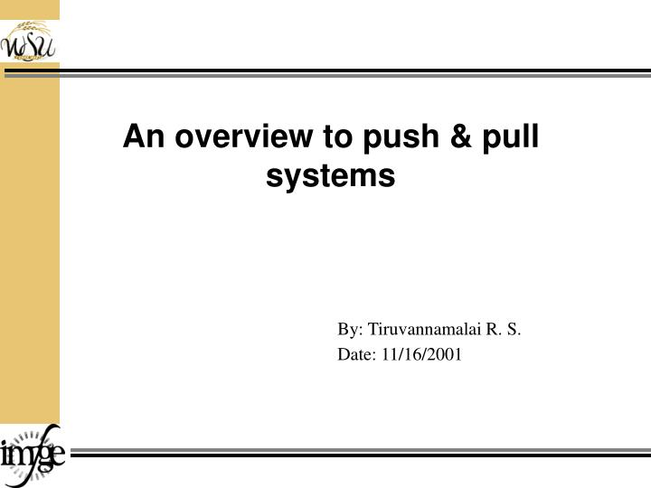 an overview to push pull systems n.