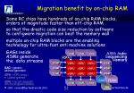 migration benefit by on chip ram