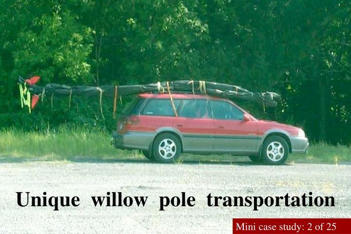 Unique  willow  pole  transportation