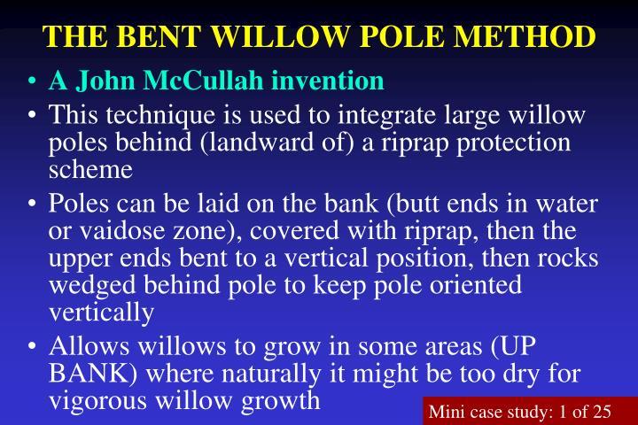 THE BENT WILLOW POLE METHOD