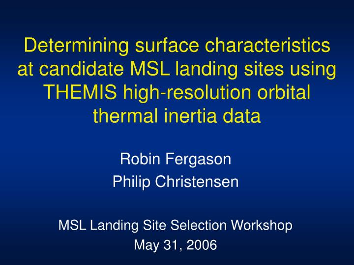 Determining surface characteristics at candidate MSL landing sites using THEMIS high-resolution orbi...