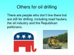 others for oil drilling