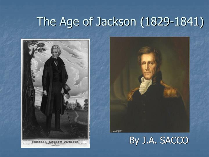 the age of jackson 1829 1841 n.