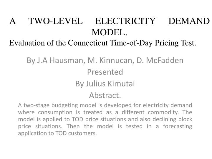 a two level electricity demand model evaluation of the connecticut time of day pricing test