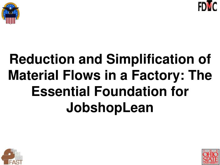 Reduction and Simplification of Material Flows in a Factory: The Essential Foundation for JobshopLea...