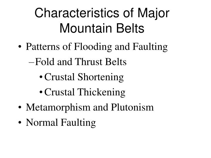Characteristics of Major Mountain Belts