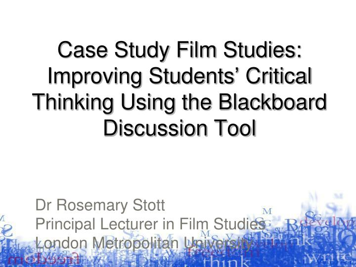 Case Study Film Studies: Improving Students' Critical Thinking Using the Blackboard Discussion Tool