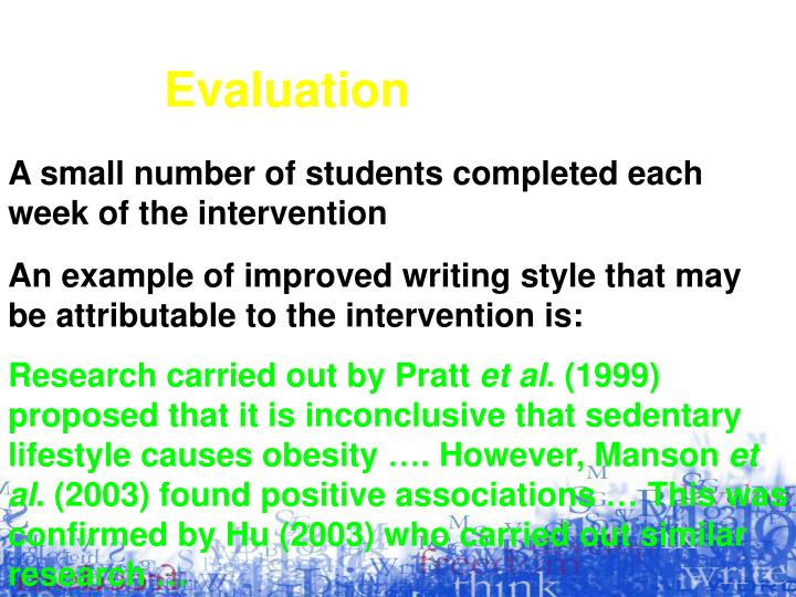 A small number of students completed each week of the intervention