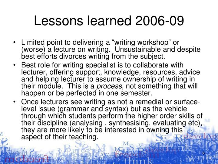 Lessons learned 2006-09