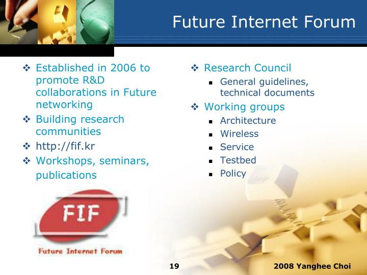 Established in 2006 to promote R&D collaborations in Future networking