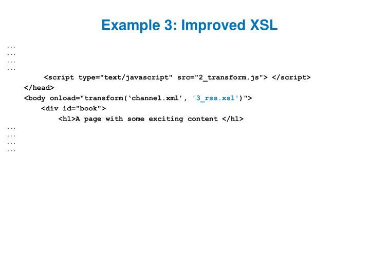 Example 3: Improved XSL