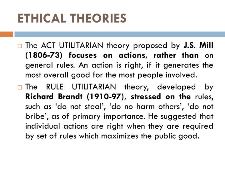 mill s ethical theory Mill was a proponent of utilitarianism, an ethical theory developed by.