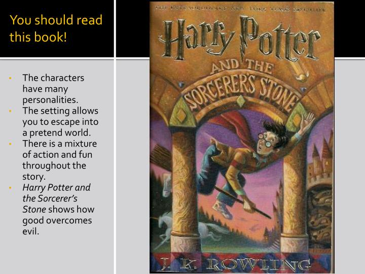 good versus evil in harry potter and the sorcerers stone by j k rowling On the whole, dumbledore and his school, 'hogwarts school of witchcraft and  wizardry' encapsulate the strive for  therefore, the labelling of any entity as  inherently 'good' or 'evil' is at the individual level, and not the universal  usa:  century hutchinson rowling, j k (1997) harry potter and the philosopher's  stone.
