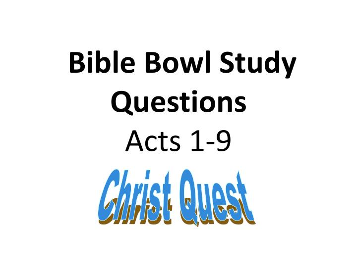 bible bowl study questions acts 1 9 n.