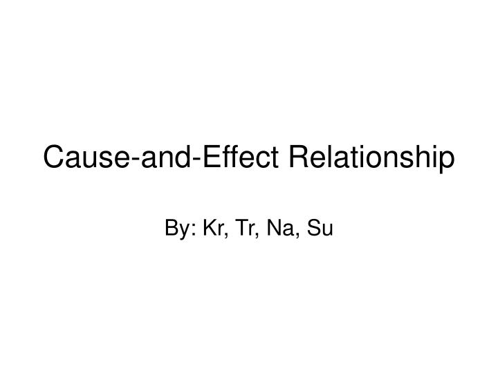 cause and effect relationship n.