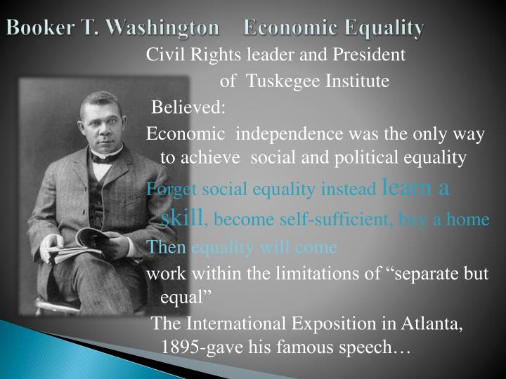 the two great african american leaders fighting for social and economic equality Progressivism, political and social-reform movement that brought major changes to american politics and government during the first two decades of the 20th century although progressives failed in many respects, their legacy is reflected in the unprecedented and comprehensive body of reforms they.