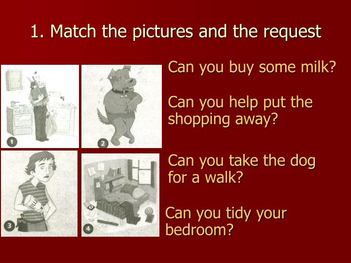 1 match the pictures and the request