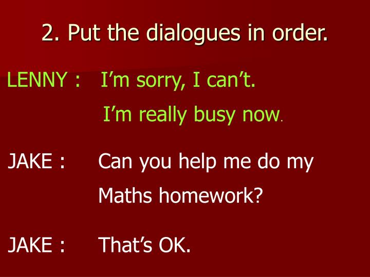 2. Put the dialogues in order.