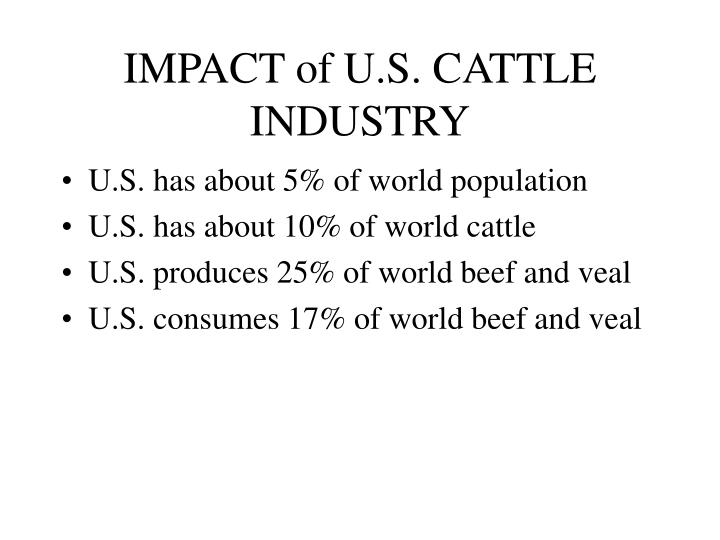 IMPACT of U.S. CATTLE INDUSTRY