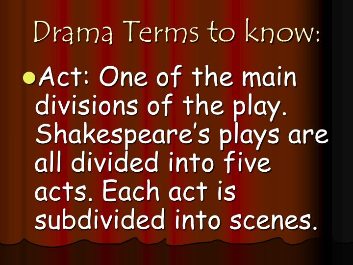 Drama Terms to know: