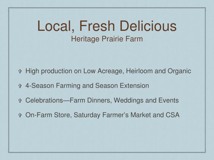 Local fresh delicious heritage prairie farm