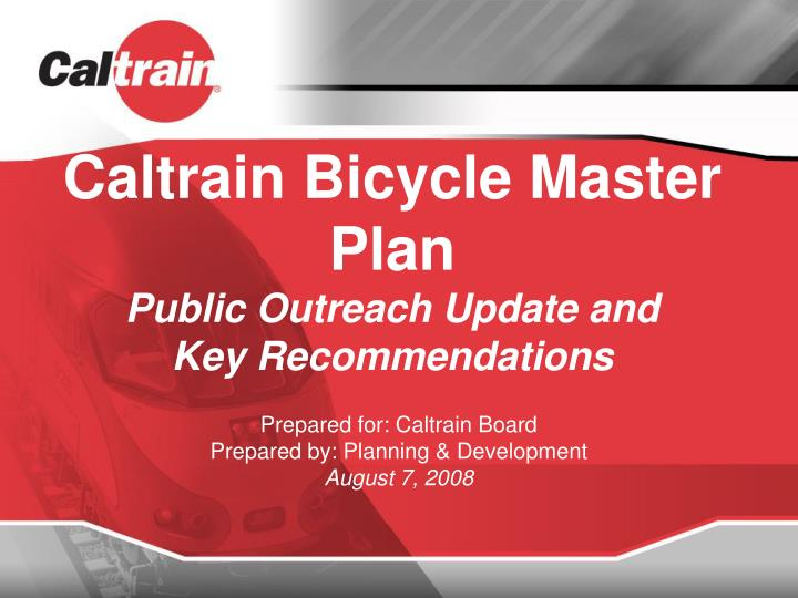 caltrain bicycle master plan public outreach update and key recommendations n.