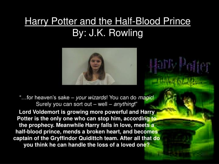 harry potter and the half blood prince by j k rowling n.