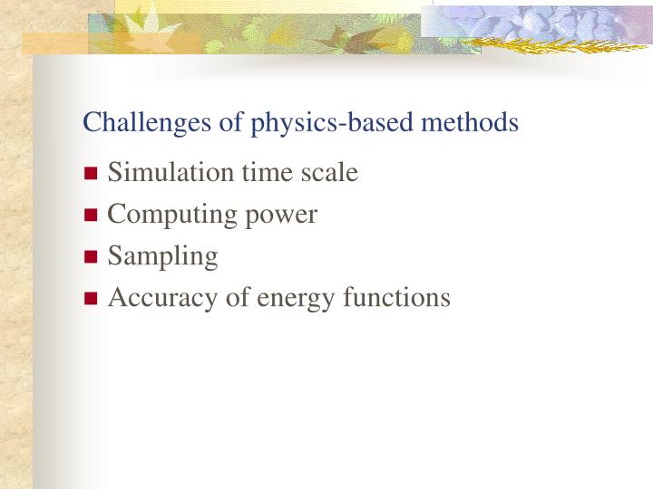 Challenges of physics-based methods