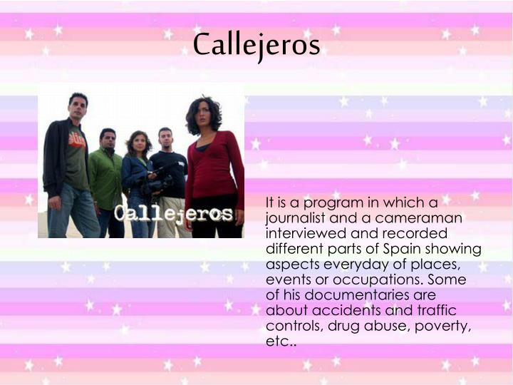 It is a program in which a journalist and a cameraman interviewed and recorded different parts of Spain showing aspects everyday of places, events or occupations. Some of his documentaries are about accidents and traffic controls, drug abuse, poverty, etc..