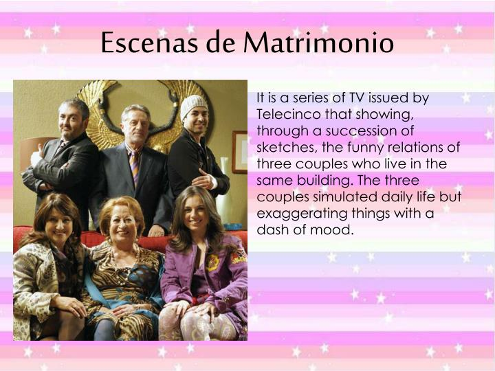 It is a series of TV issued by Telecinco that showing, through a succession of sketches, the funny relations of three couples who live in the same building. The three couples simulated daily life but exaggerating things with a dash of mood.