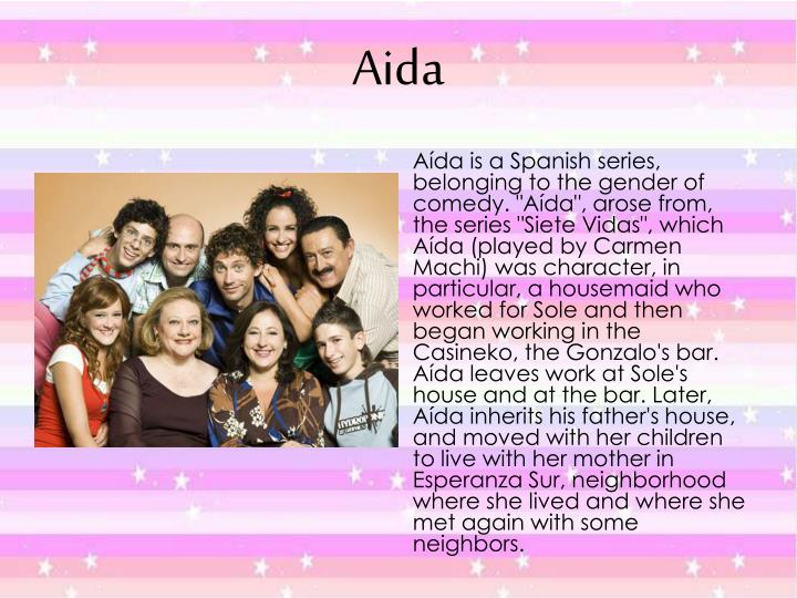 """Aída is a Spanish series, belonging to the gender of comedy. """"Aída"""", arose from, the series """"Siete..."""